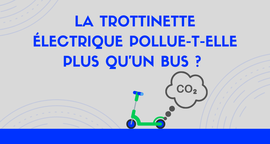 trottinette pollue plus qu'un bus